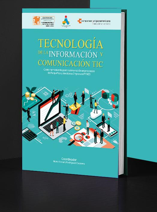 Tecnología de la información y comunicación TIC. Como herramienta para la innovación en procesos de Pequeñas y Medianas Empresas PYMES